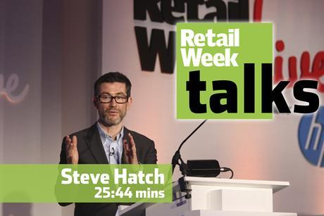Steve Hatch – Retail Week Talks