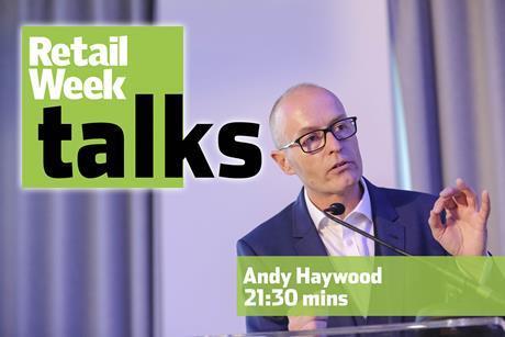 Andy Haywood – Retail Week Talks