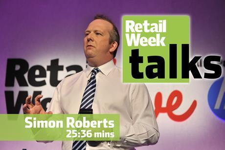 Simon Roberts – Retail Week Talks